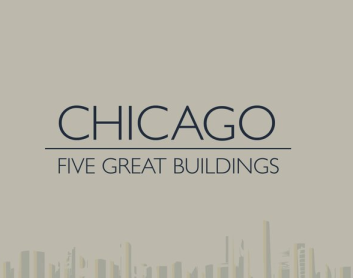 Chicago - Five Great Buildings on Vimeo