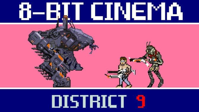 You Know What? I  Want To Play District 9 As An 8-Bit Game, Too…