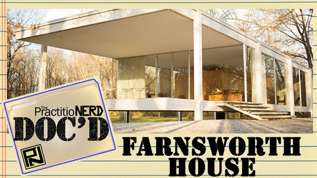 The Farnsworth House – Doc'D #45