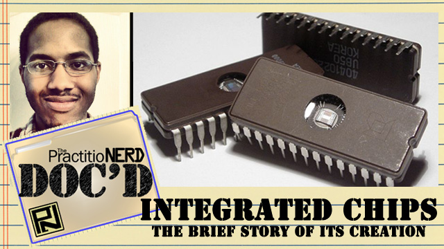 The Integrated Chip: The Brief Story of its Creation – Doc'D #54