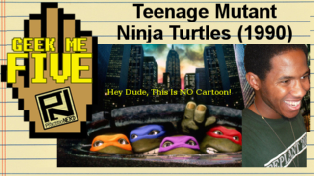 Teenage Mutant Ninja Turtles (1990) – Geek Me Five #21