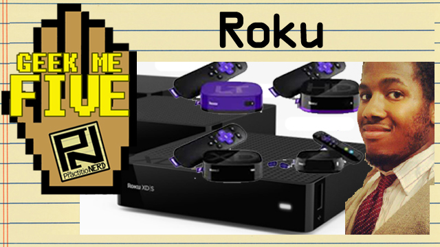 Roku – Geek Me Five #23
