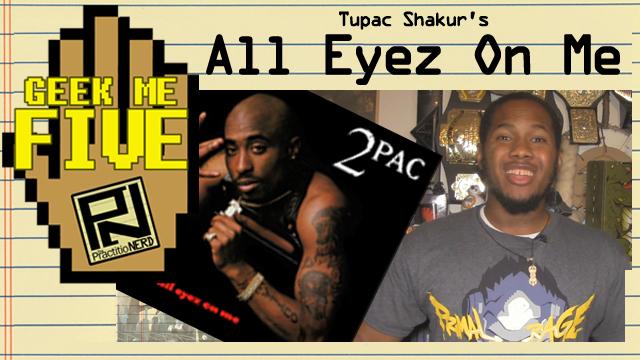"""2Pac's """"All Eyez On Me"""" – Geek Me Five #30"""